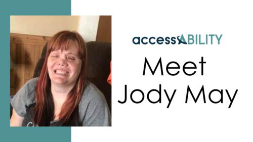 Meet Jody May, accessABILITY's intern